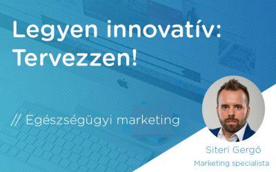 Legyen innovatív: Tervezzen!